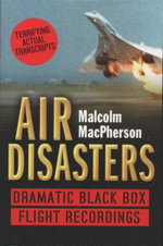 Air Disasters : Dramatic Black Box Flight Recordings - Malcolm MacPherson