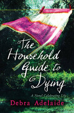 The Household Guide to Dying - Debra Adelaide