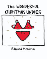 The Wonderful Christmas Undies - Edward Monkton