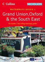 Grand Union, Oxford and the South East : Waterways Guide 1 - Collins UK