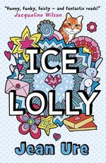 Ice Lolly - Jean Ure