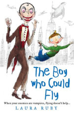 The Boy Who Could Fly (The Wall and the Wing, Book 2) : The Wall and the Wing - Laura Ruby