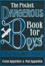 The Pocket Dangerous Book for Boys : Facts, Figures and Fun - Conn Iggulden