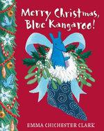 Merry Christmas Blue Kangaroo - Emma Chichester Clark