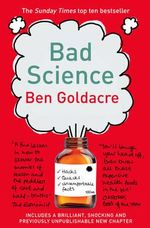 Bad Science : 1st Edition - Ben Goldacre