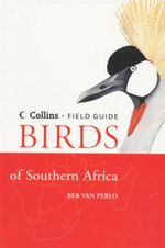 Birds of Southern Africa : Collins Field Guide - Ber van Perlo