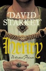 Henry : Virtuous Prince - David Starkey