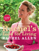 Rachel's Food for Living - Rachel Allen