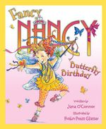 Fancy Nancy and the Butterfly Birthday - Jane OConnor