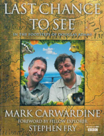 Last Chance To See : In the Footsteps of Douglas Adams - Mark Carwardine