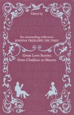 My Mistress's Sparrow is Dead : Great Love Stories from Chekhov to Munro