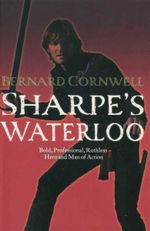 Sharpe's Waterloo : Richard Sharpe and the Waterloo Campaign 15 June to 18 June 1815<br/>Book 18 - Bernard Cornwell