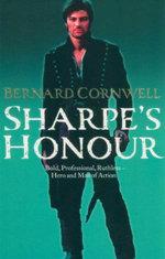 Sharpe's Honour : Richard Sharpe and the Vitoria Campaign February to June, 1813 (Book 14) - Bernard Cornwell
