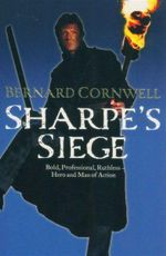 Sharpe's Siege : Richard Sharpe and the Winter Campaign 1814 (Book 18) - Bernard Cornwell