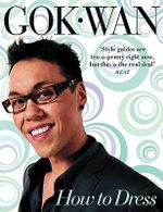 How to Dress : Your Complete Style Guide for Every Occasion - Gok Wan
