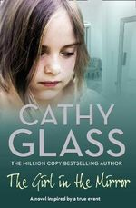The Girl in the Mirror - Cathy Glass