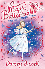 Rosa and the Magic Dream : Rosa's Adventures - Darcey Bussell
