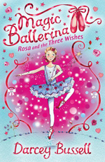 Rosa and the Three Wishes : Rosa's Adventures - Darcey Bussell