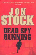 Dead Spy Running - Jon Stock