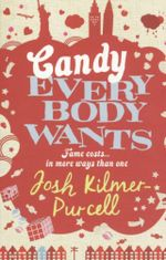 Candy Everybody Wants : Fame costs... in more ways than one - Josh Kilmer-Purcell