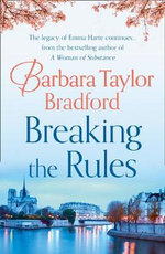 Breaking the Rules : Emma Harte Series : Book 7  - Barbara Taylor Bradford