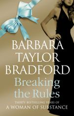 Breaking the Rules - Barbara Taylor Bradford