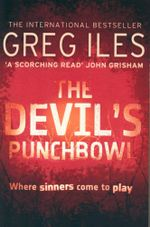The Devil's Punchbowl : Where Sinners Come to Play - Greg Iles