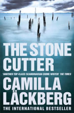 The Stone Cutter - Camilla Lackberg