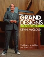 Grand Designs Handbook : The Blueprint for Building Your Dream Home - Kevin McCloud