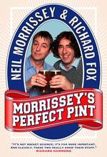 Morrissey's Perfect Pint - Neil Morrissey