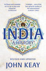 India : From The Earliest Civilisations To The Boom Of The Twenty-First Century - John Keay