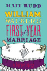 William Walker's First Year of Marriage : A Horror Story - Matt Rudd