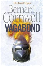 Vagabond : The Grail Quest Series : Book 2 - Bernard Cornwell