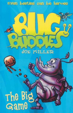 The Big Game : Bug Buddies - Even Beetles Can Be Heroes - Joe Miller