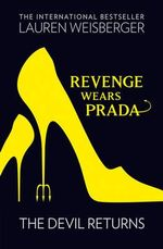 Revenge Wears Prada : the Devil Returns - Lauren Weisberger