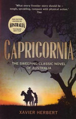 Capricornia : The Sweeping Classic Novel of Australia - Xavier Herbert