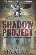The Shadow Project : Only One Man Stands Between Order and Chaos... - Scott Mariani