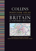 Postcode Atlas of Britain and Northern Ireland : Britain & Northern Ireland: The Essential Business Publication - Collins UK