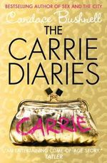 The Carrie Diaries : Carrie Diaries Series : Book 1 - Candace Bushnell