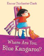 Where are You, Blue Kangaroo? - Emma Chichester Clark