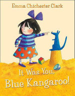 It Was You, Blue Kangaroo! - Emma Chichester Clark