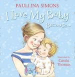 I Love My Baby Because... - Paullina Simons