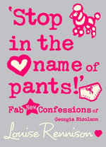 'Stop in the name of pants!' (Confessions of Georgia Nicolson, Book 9) : Confessions of Georgia Nicolson - Louise Rennison