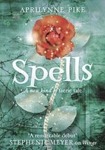 Spells : Laurel Series : Book 2 - Aprilynne Pike