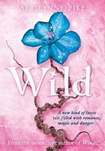 Wild : Laurel Series : Book 1 - Aprilynne Pike