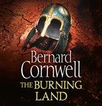The Burning Land : The Warrior Chronicles - Bernard Cornwell