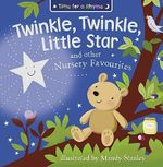 Twinkle, Twinkle, Little Star and Other Nursery Favourites : Time for a Rhyme - Mandy Stanley