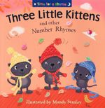Three Little Kittens and Other Number Rhymes : Time for a Rhyme - Mandy Stanley