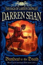 Brothers to the Death : Saga of Larten Crepsley - Darren Shan