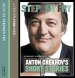 Short Stories by Anton Chekhov : Stephen Fry Presents - Anton Chekhov
